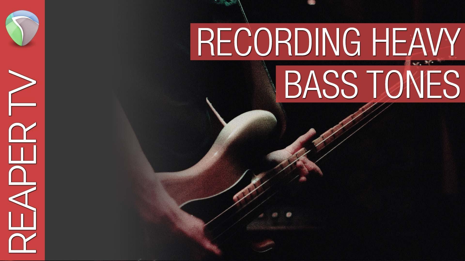 Recording & Mixing a Heavy Bass Tone