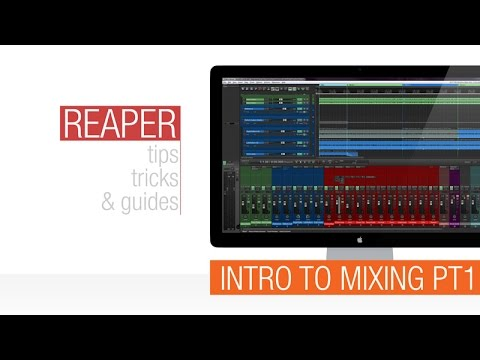 Reaper Tutorial: Introduction to Mixing part 1