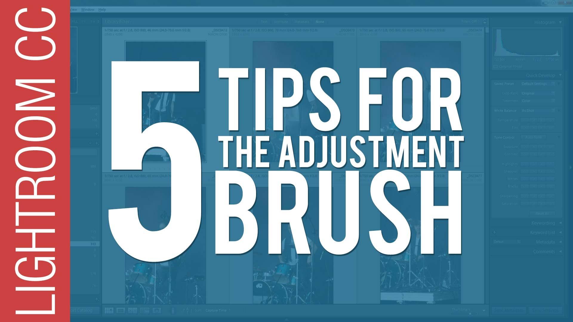 5 Power Tips for the Adjustment Brush – Adobe Lightroom