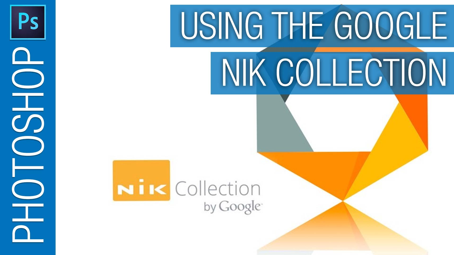 Using the Google Nik Collection as Smart Filters in Adobe Photoshop