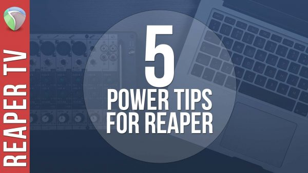 5 Power Tips For Reaper DAW