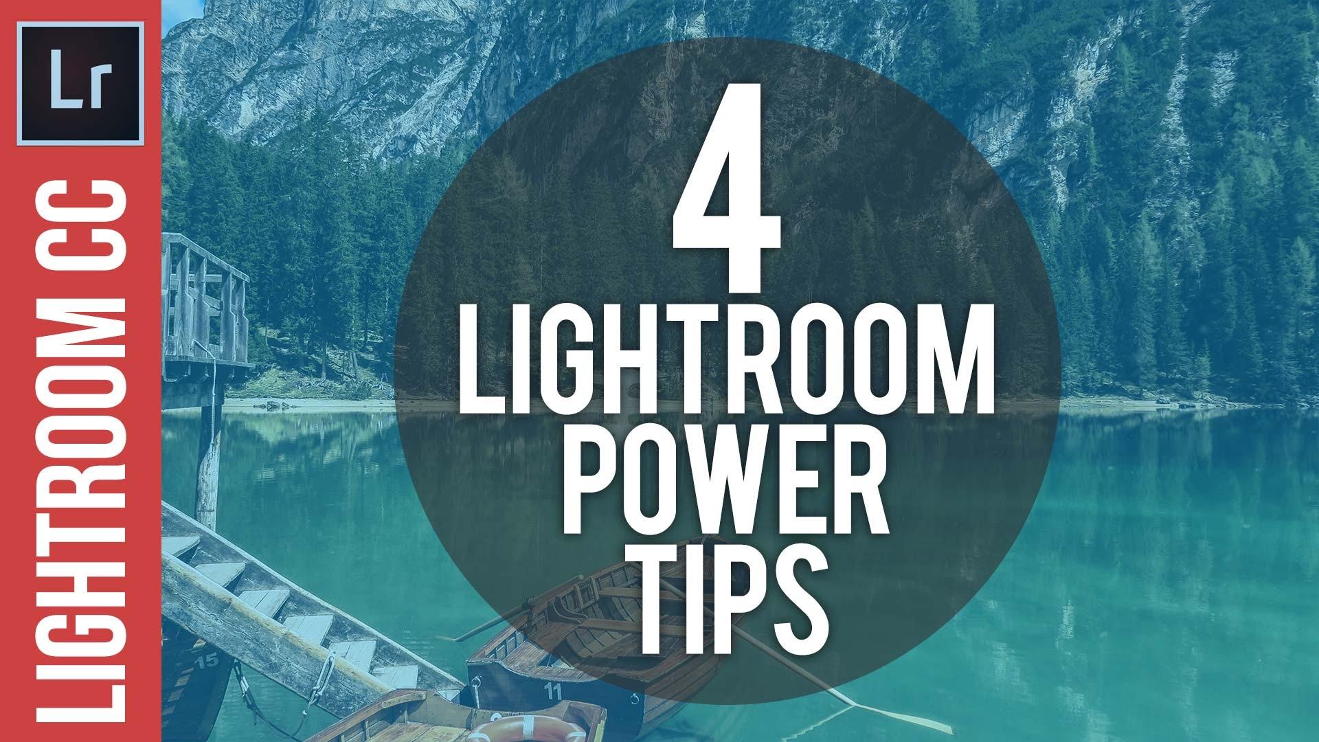 4 Adobe Lightroom Power Tips