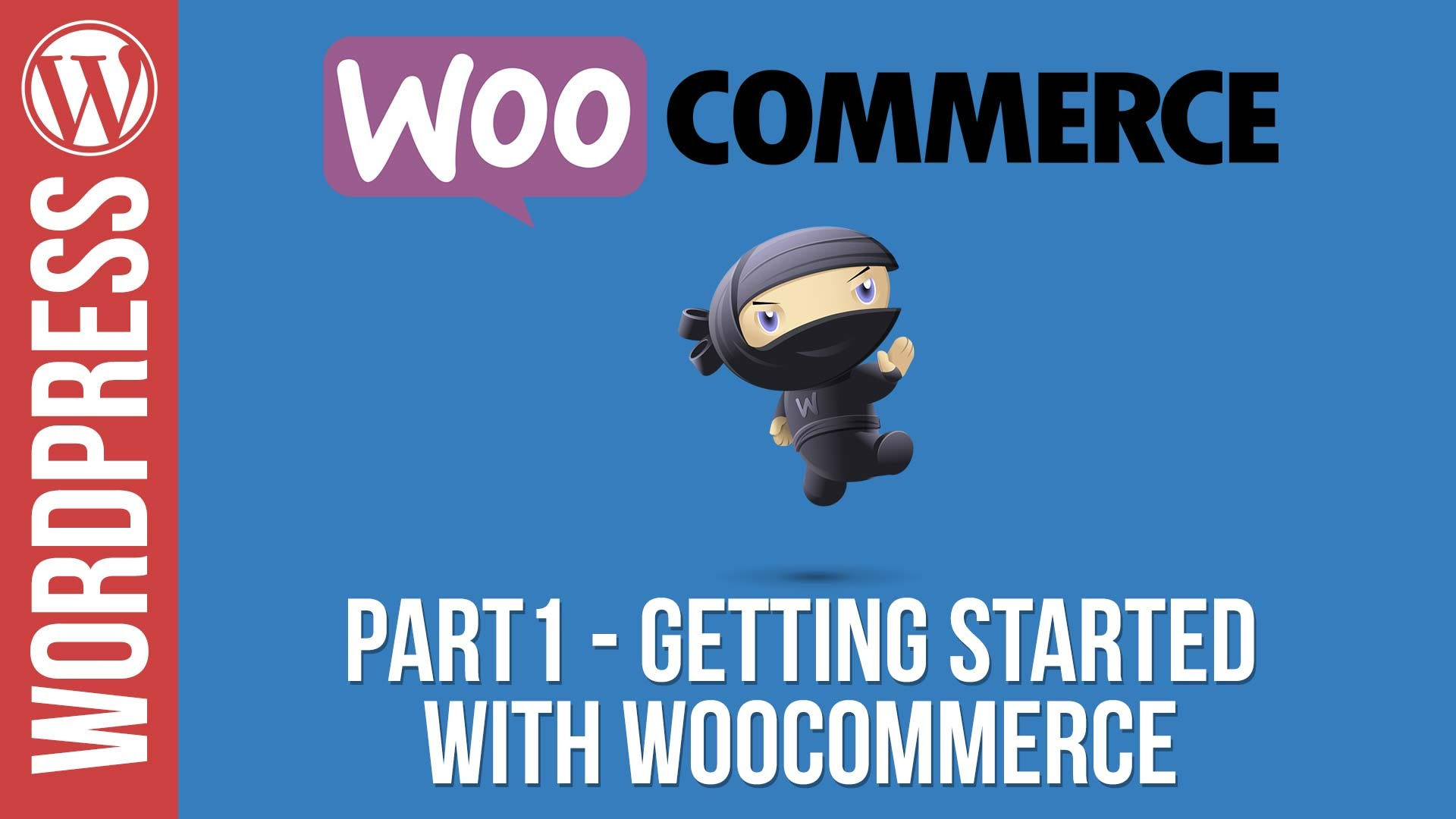 Woocommerce Tutorial: Part 1 – Installation, Setup and Adding Your First Product