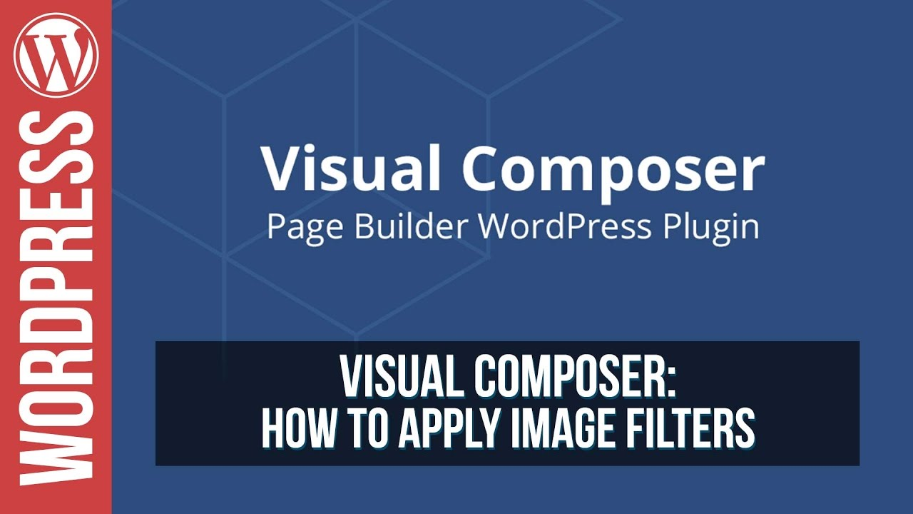 How To Apply Image Filters in Visual Composer for WordPress