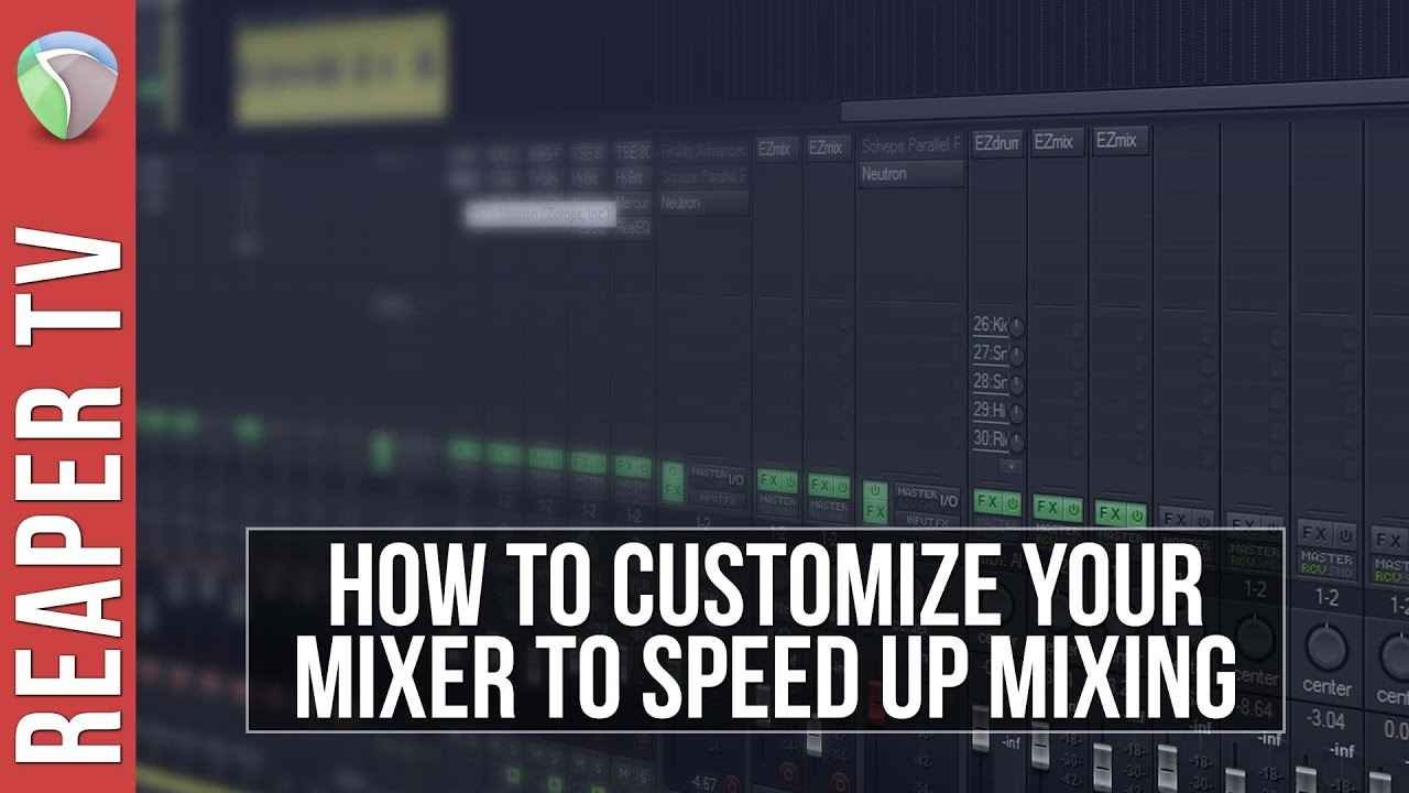How To Customize Your Mixing Layout – Reaper Tutorial