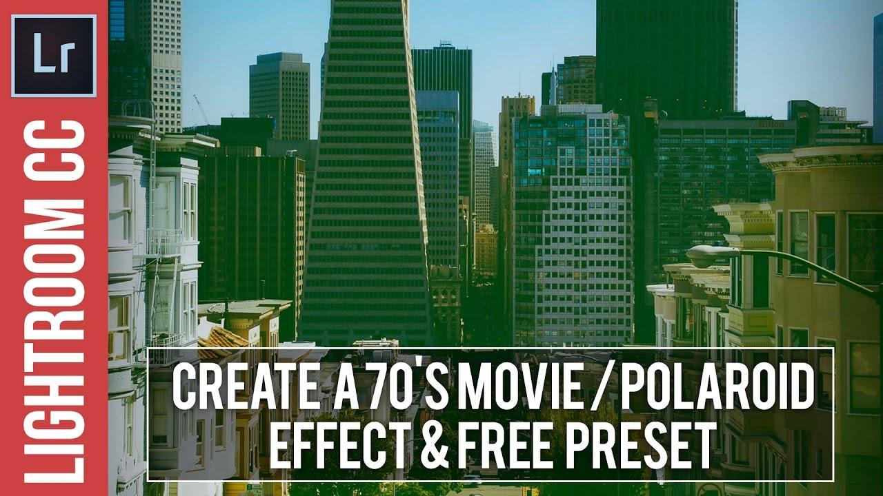 Lightroom Tutorial: Create a 70's Cinematic / Polaroid Effect & Free Preset