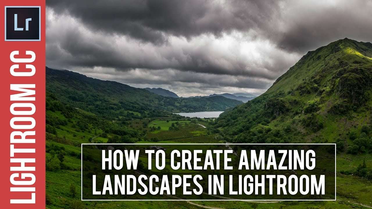 Lightroom 5 /6 / CC Tutorial: How to Create Amazing Landscapes