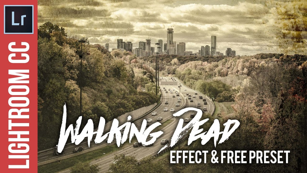 LIghtroom Tutorial: Walking Dead Effect & Free Preset