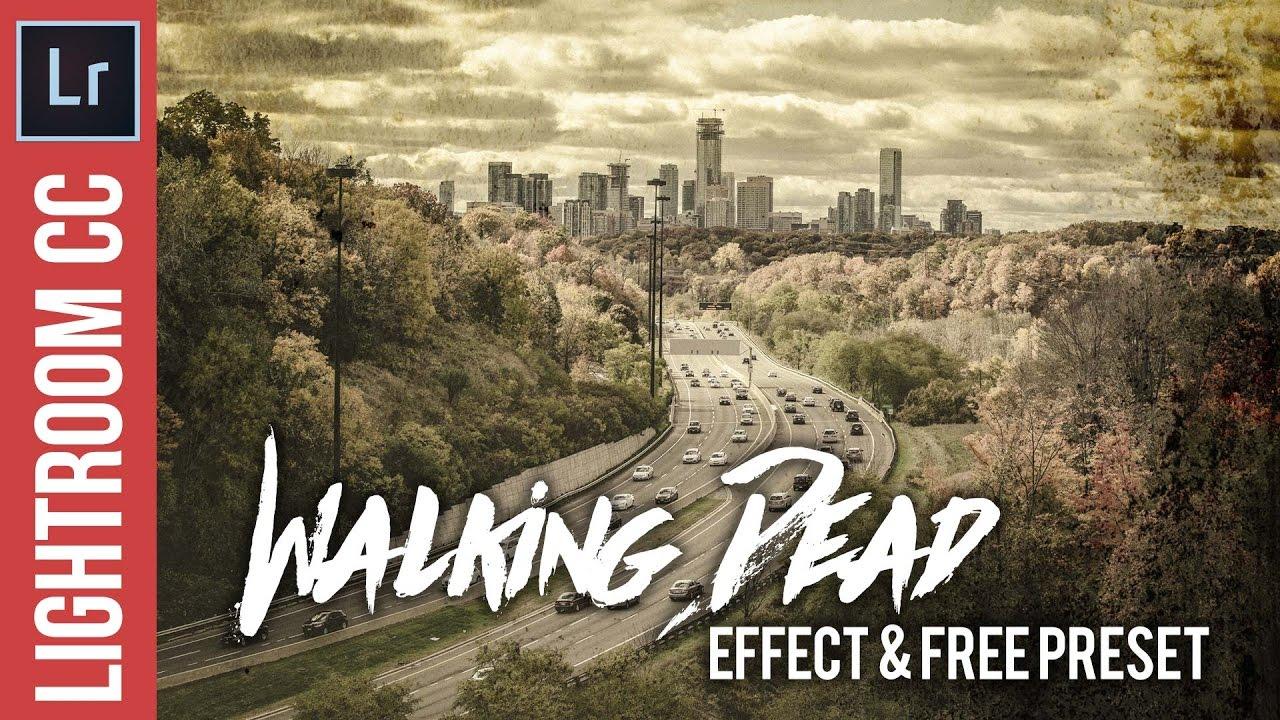 LIghtroom Tutorial: Walking Dead Effect & Free Preset