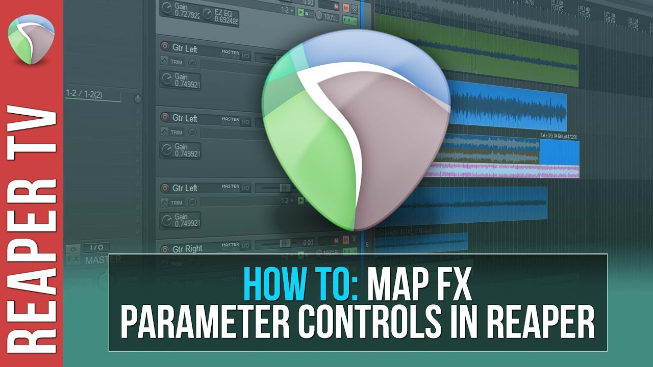 Reaper Tutorial: How to Map Track FX Parameters