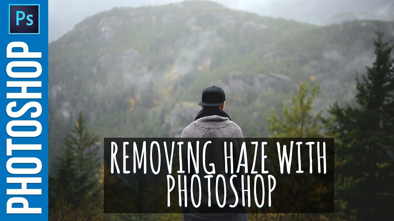 Removing Haze with PHOTOSHOP