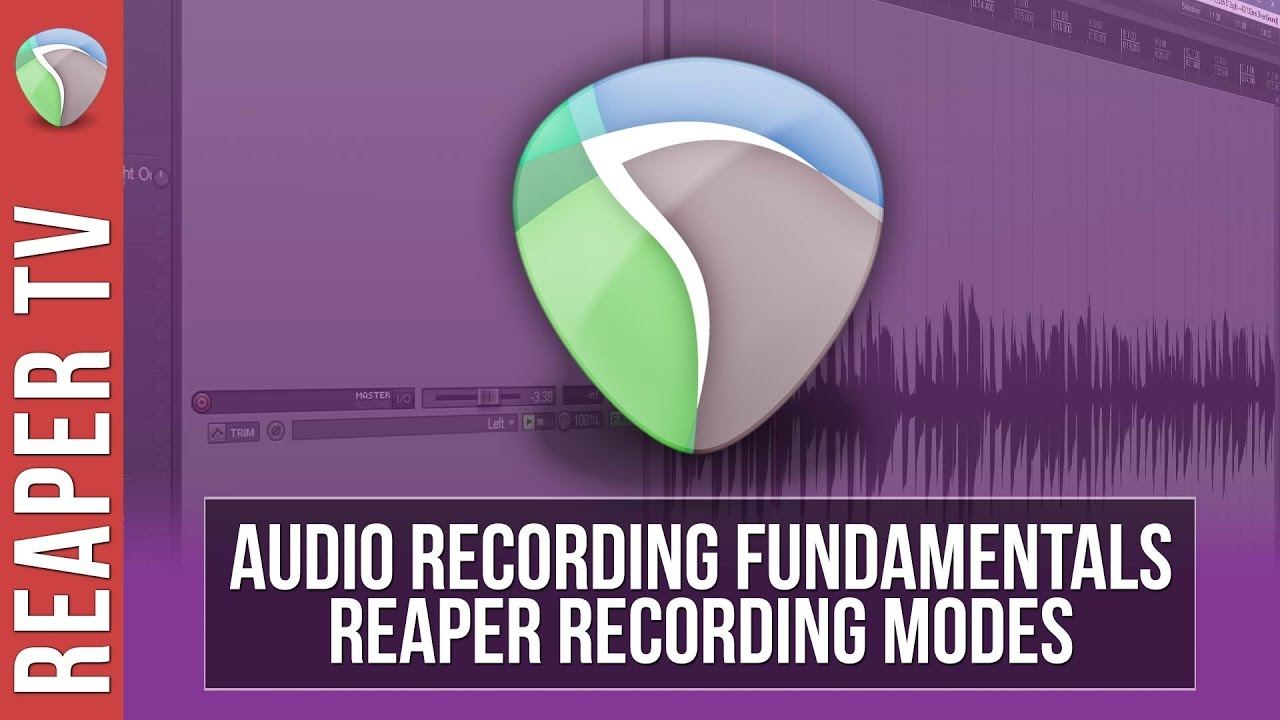 REAPER: Recording Modes Explained