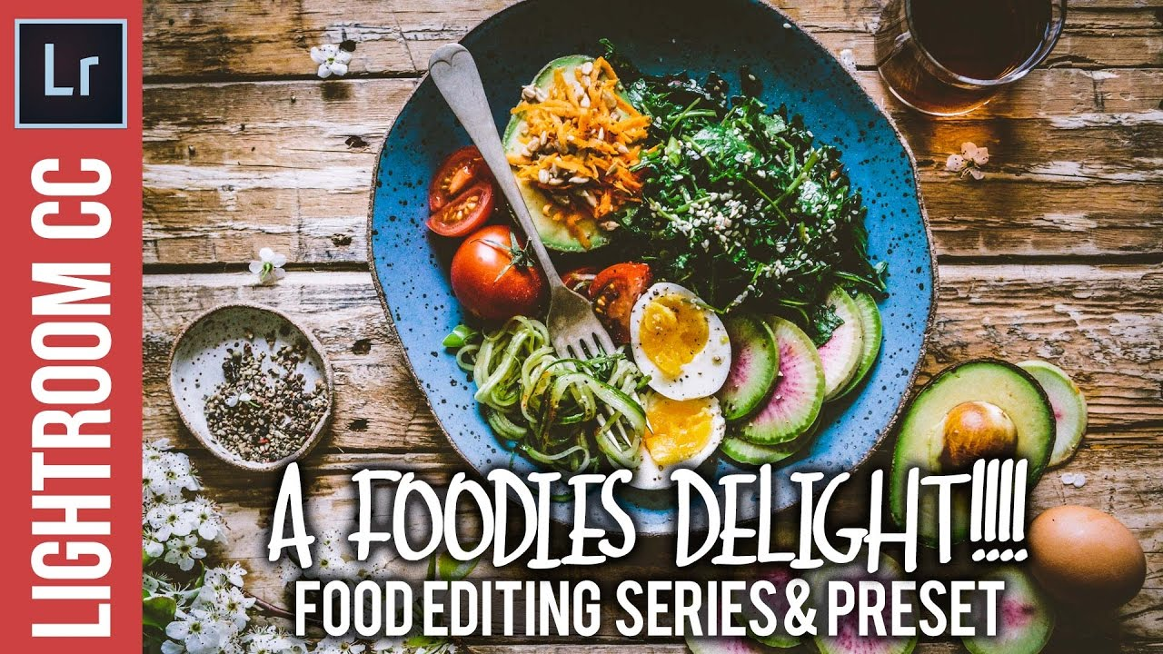 Lightroom: Food Photography Editing Tutorial – Foodies Delight