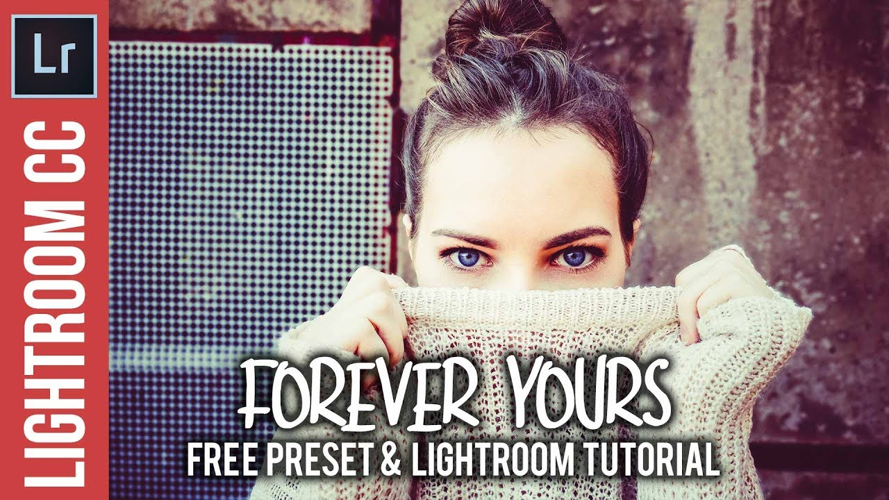 Lightroom: Forever Yours Free Preset & Tutorial