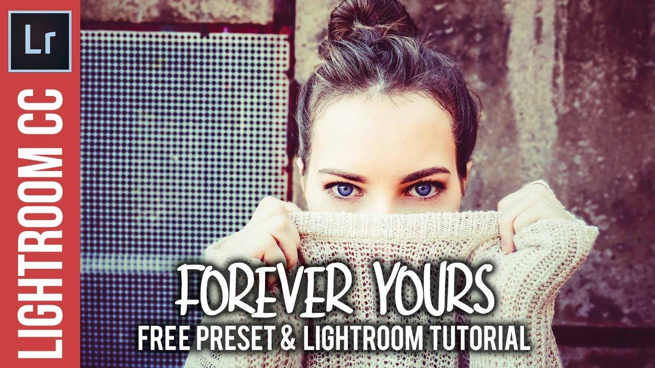 Lightroom: Forever Yours Free Preset & Tutorial