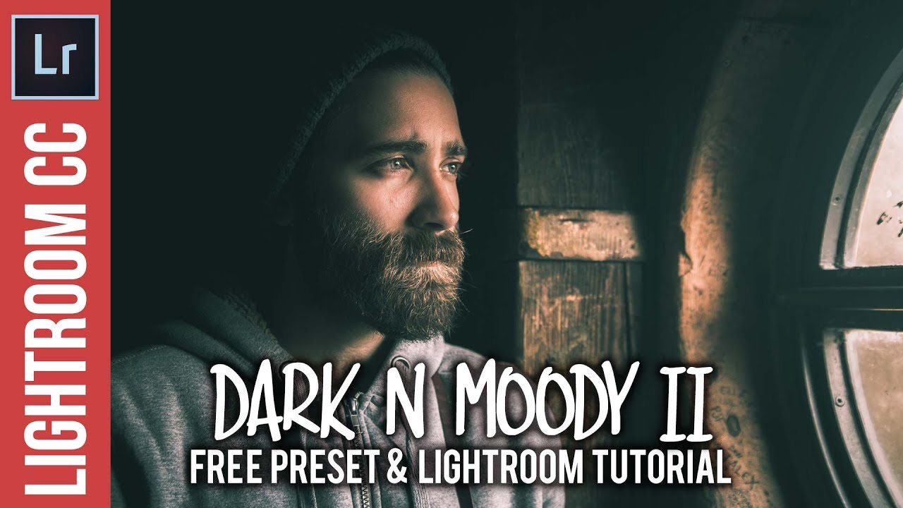 Lightroom: Dark n Moody II Tutorial & Preset