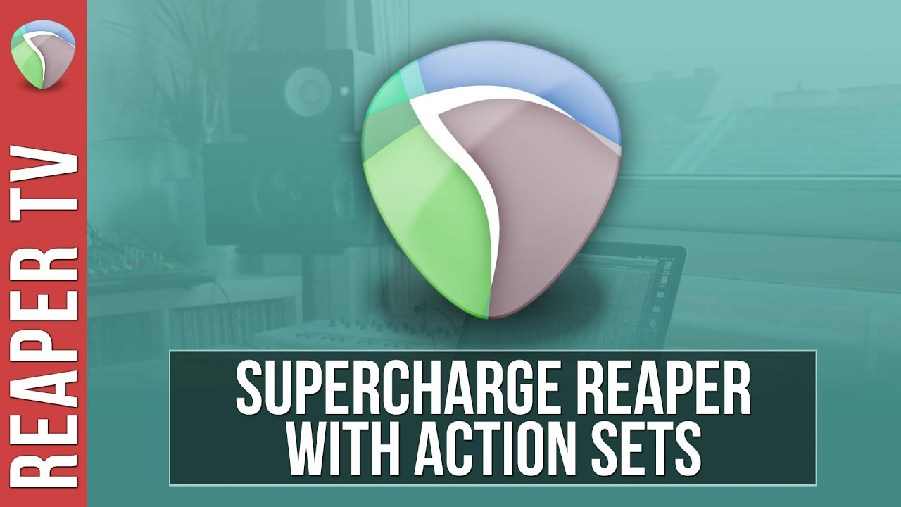 Supercharge Reaper with Custom Action Sets – Tutorial