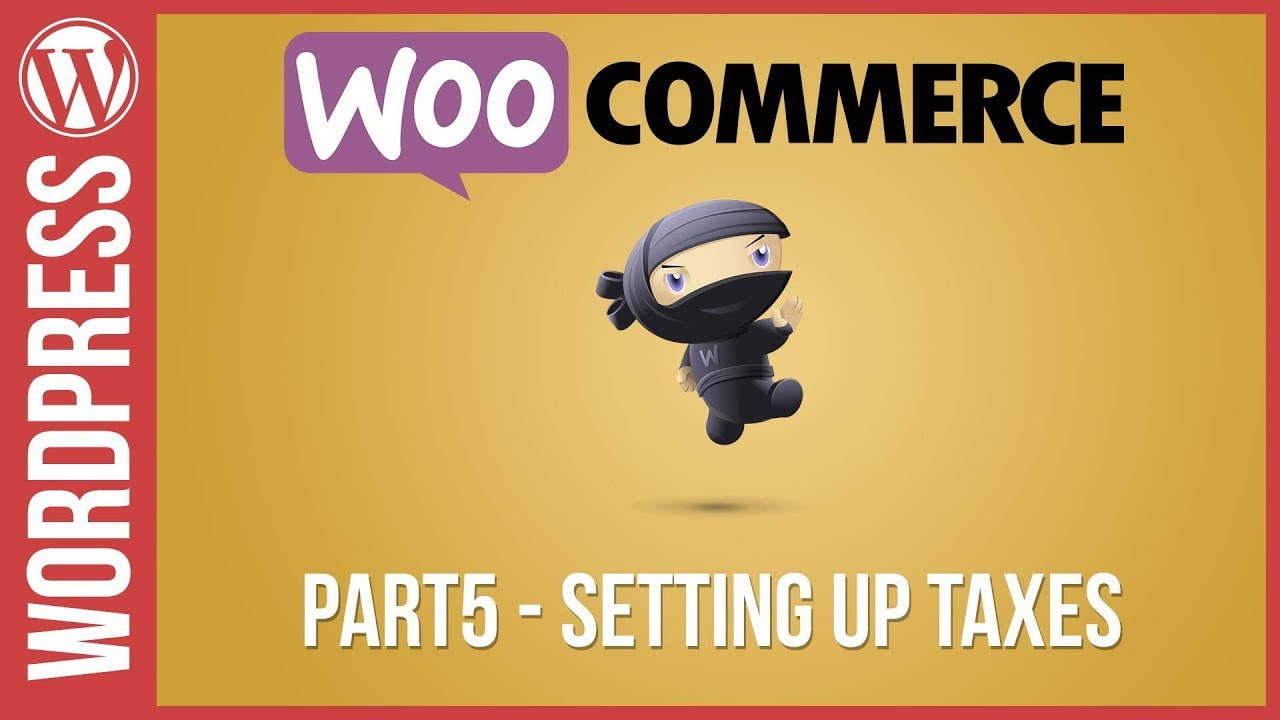 How to Set-up Tax in WooCommerce for WordPress 2017