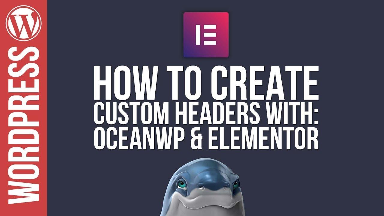 WordPress: Custom Headers with OceanWP & Elementor