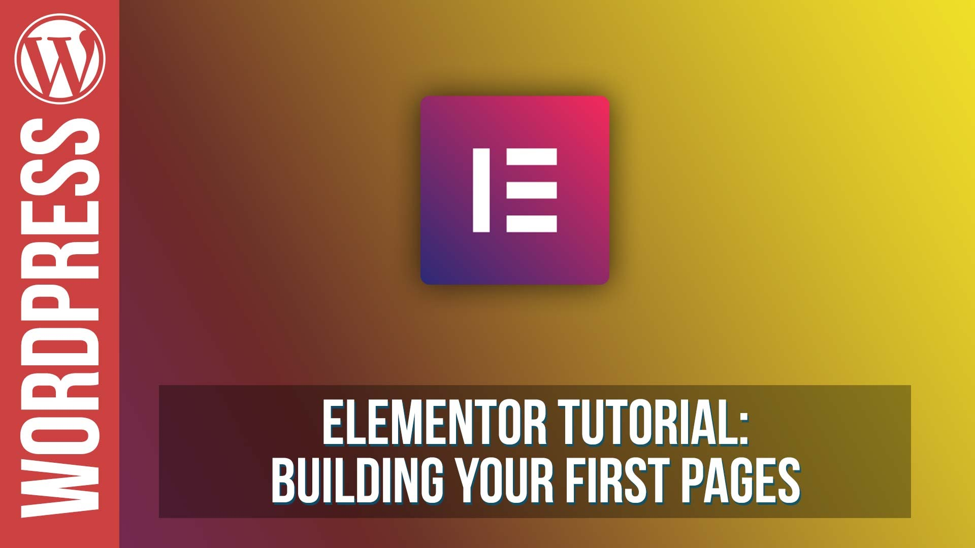 Elementor for WordPress – Building Your First Pages