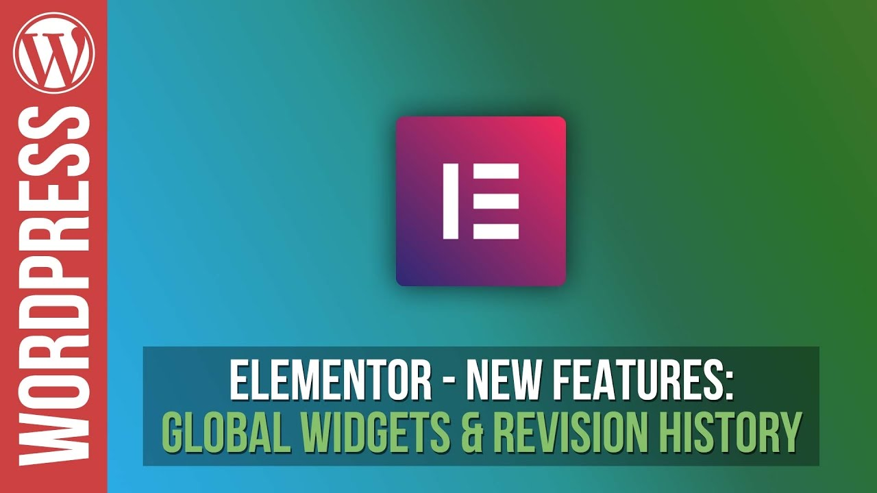 Elementor – New Features: Revision History & Global Widgets