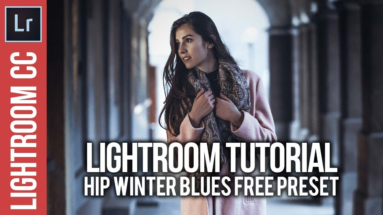 Lightroom: Hip Winter Blues FREE PRESET & Tutorial