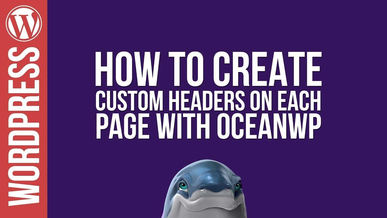Custom Headers on ANY WORDPRESS PAGE with OceanWP!