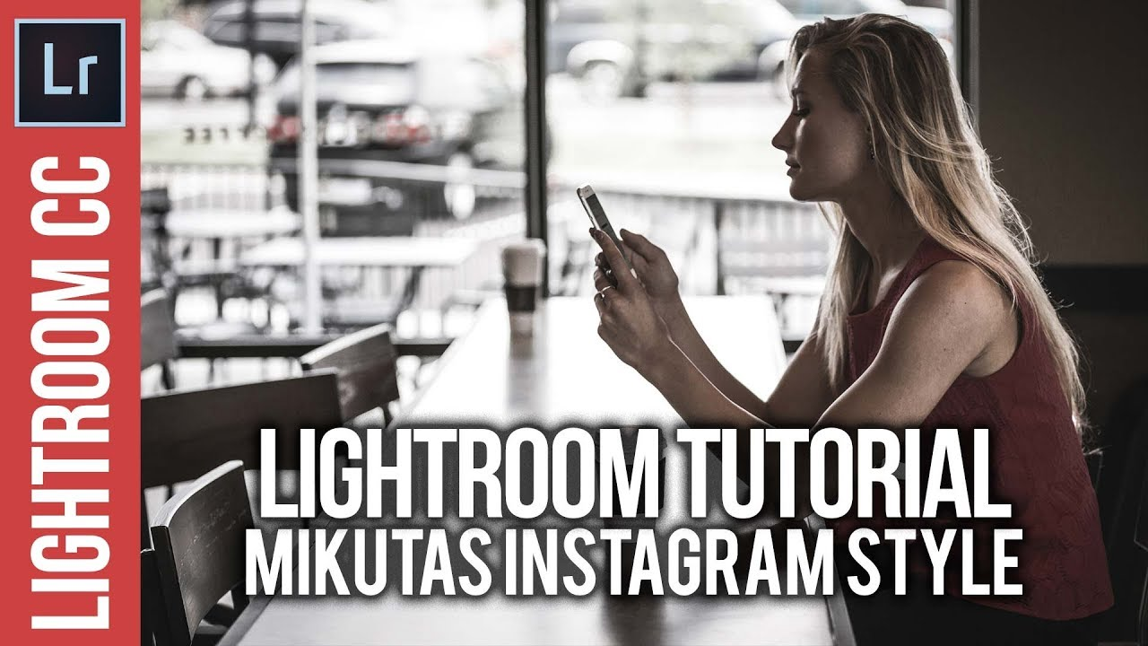 Lightroom: Mikutas Instagram Style Tutorial & Preset