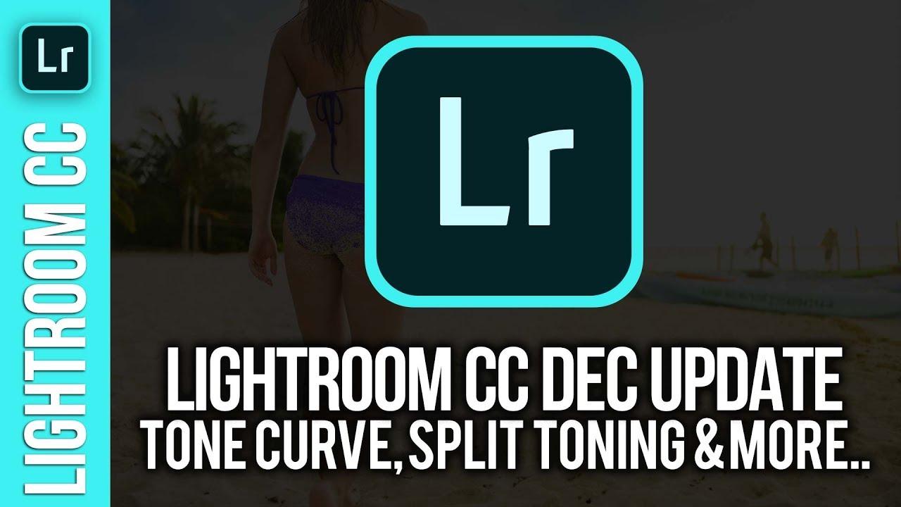 Lightroom CC: Dec 2018 Update – Tone Curve & Split Toning