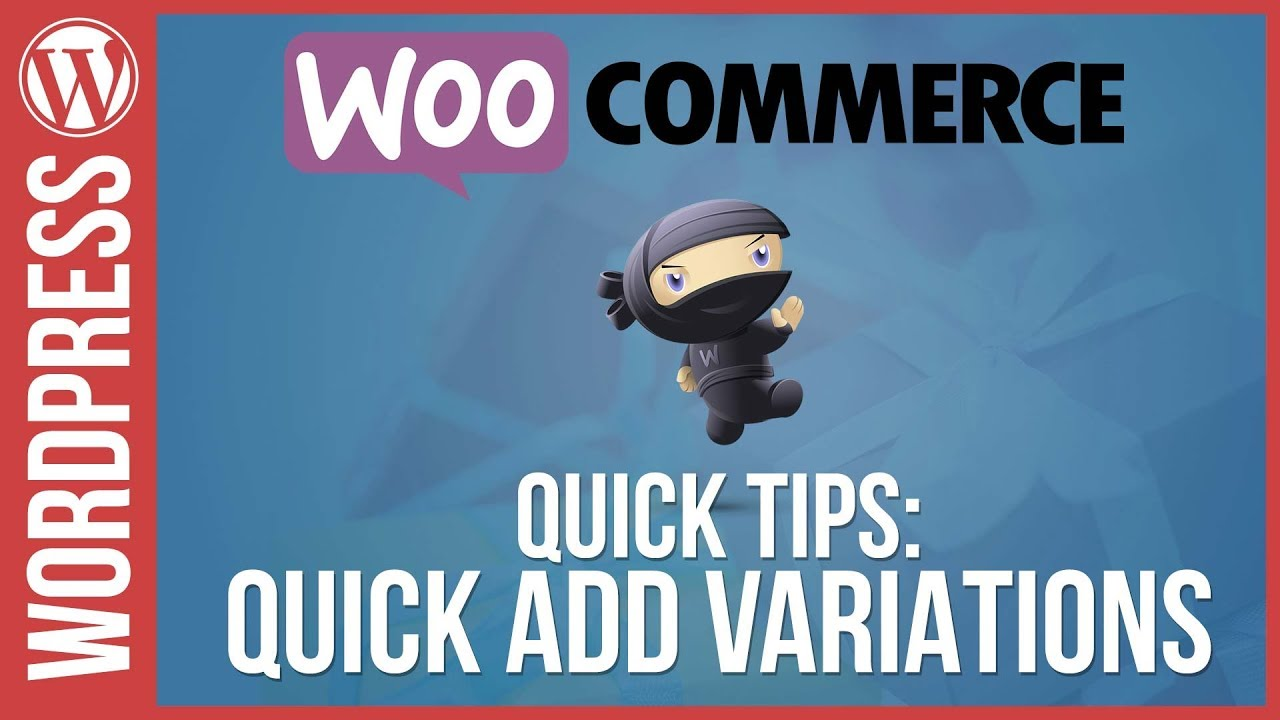 Woocommerce: Quick Variations Quick Tips Tutorial