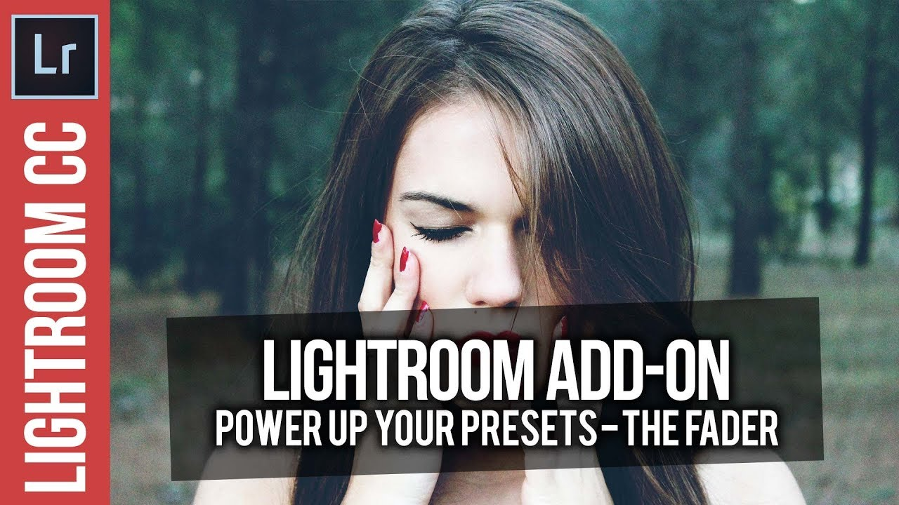 Power Up Your Lightroom Presets with The Fader Add-On