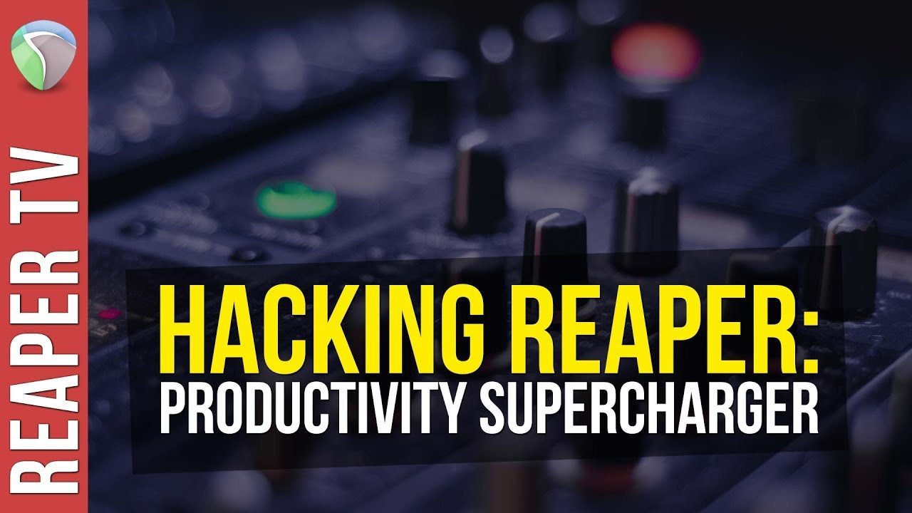 Supercharge Your Productivity X10 in Reaper DAW