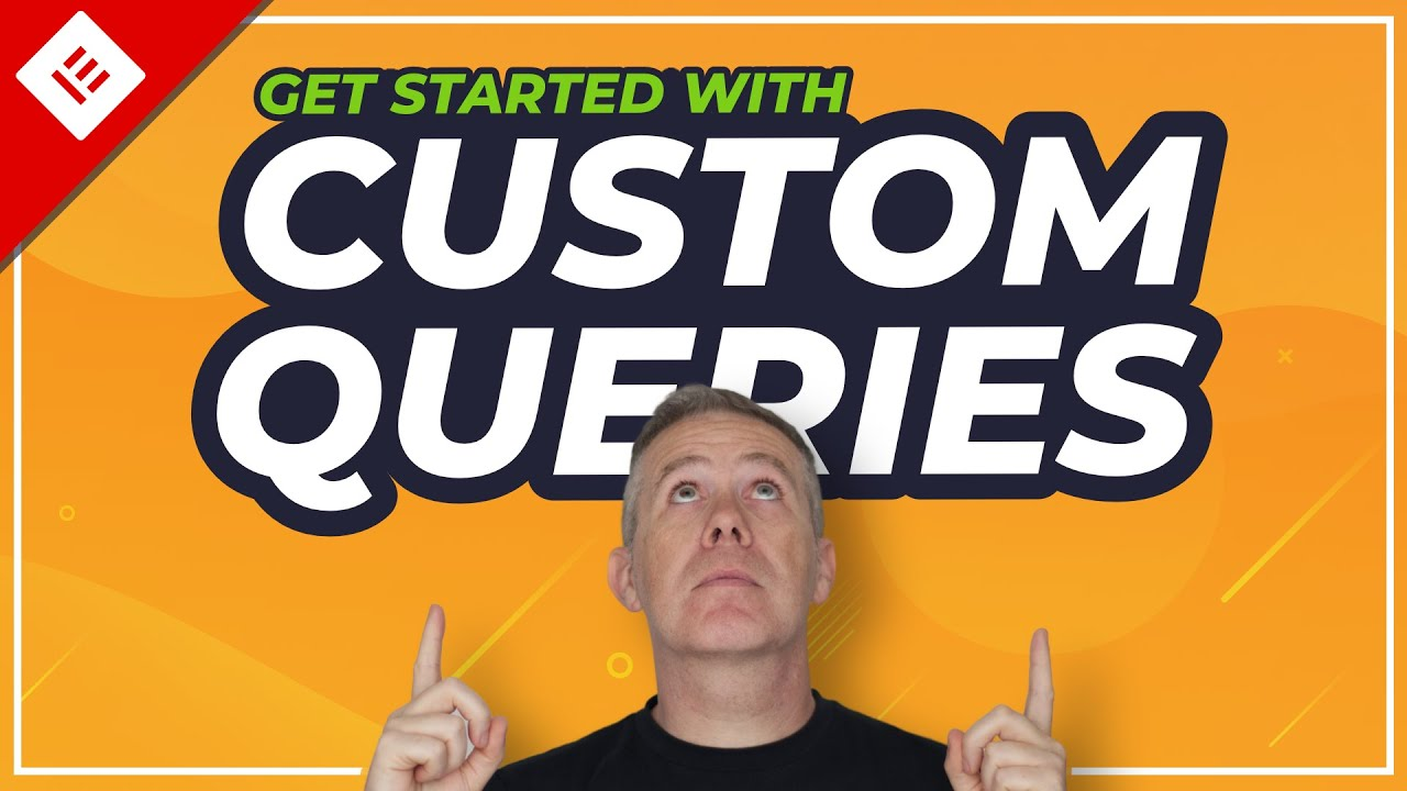 How To Use Elementor Custom Queries – Advanced WordPress Queries